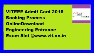 VITEEE Admit Card 2016 Booking Process OnlineDownload Engineering Entrance Exam Slot @www.vit.ac.in