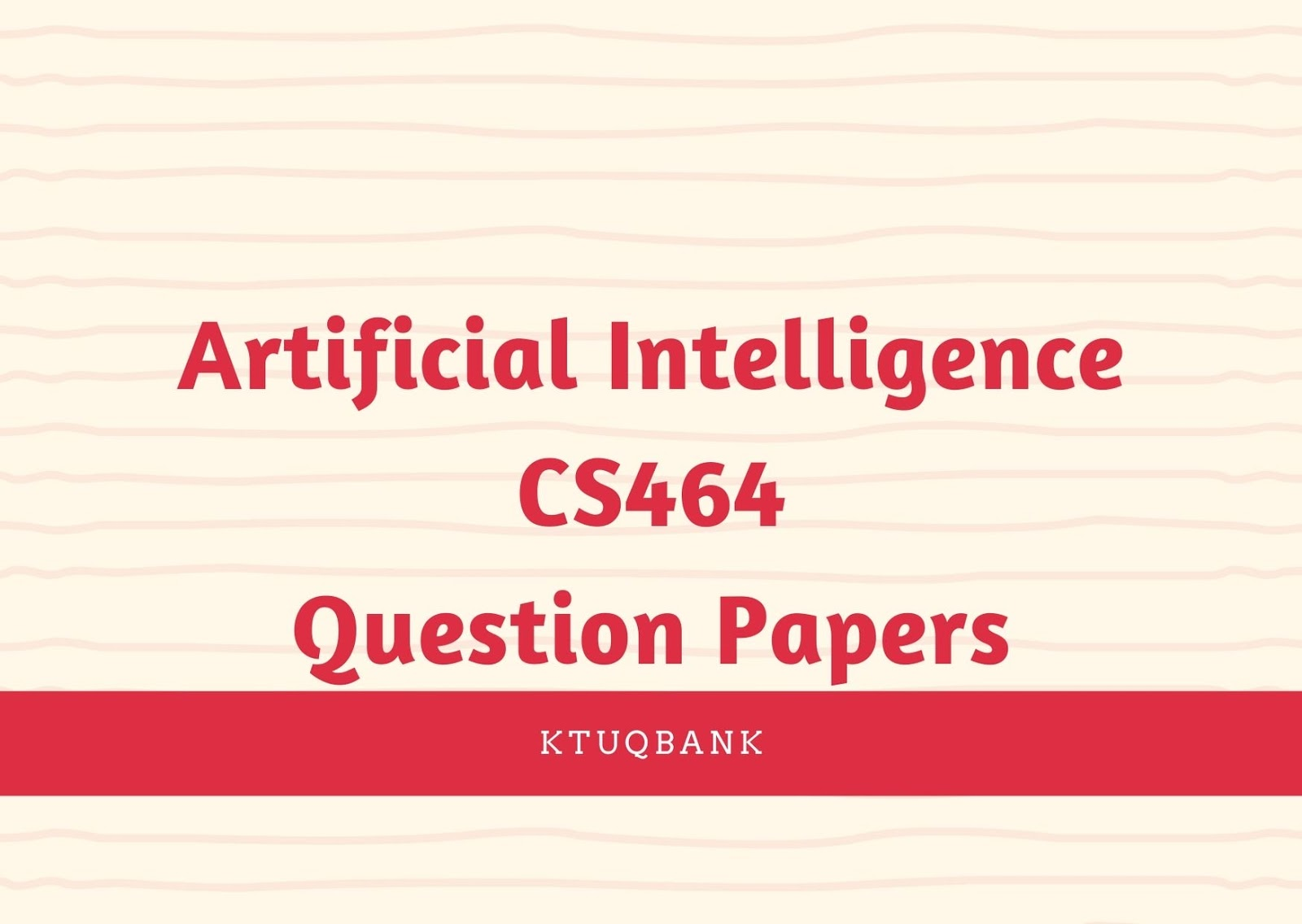 Artificial Intelligence | CS464 | Question Papers (2015 batch)