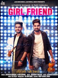 Girlfriend Lyrics - Jatinder Dhiman & Tari Sanana Song