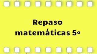 http://www.edu.xunta.gal/centros/ceipantonioblanco/?q=system/files/Repaso.Verano.matematicas.5o.pdf