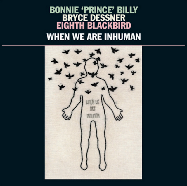 Bonnie 'Prince' Billy - When We Are Inhuman