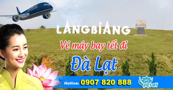 Vé máy bay tết 2017 đi Đà Lạt
