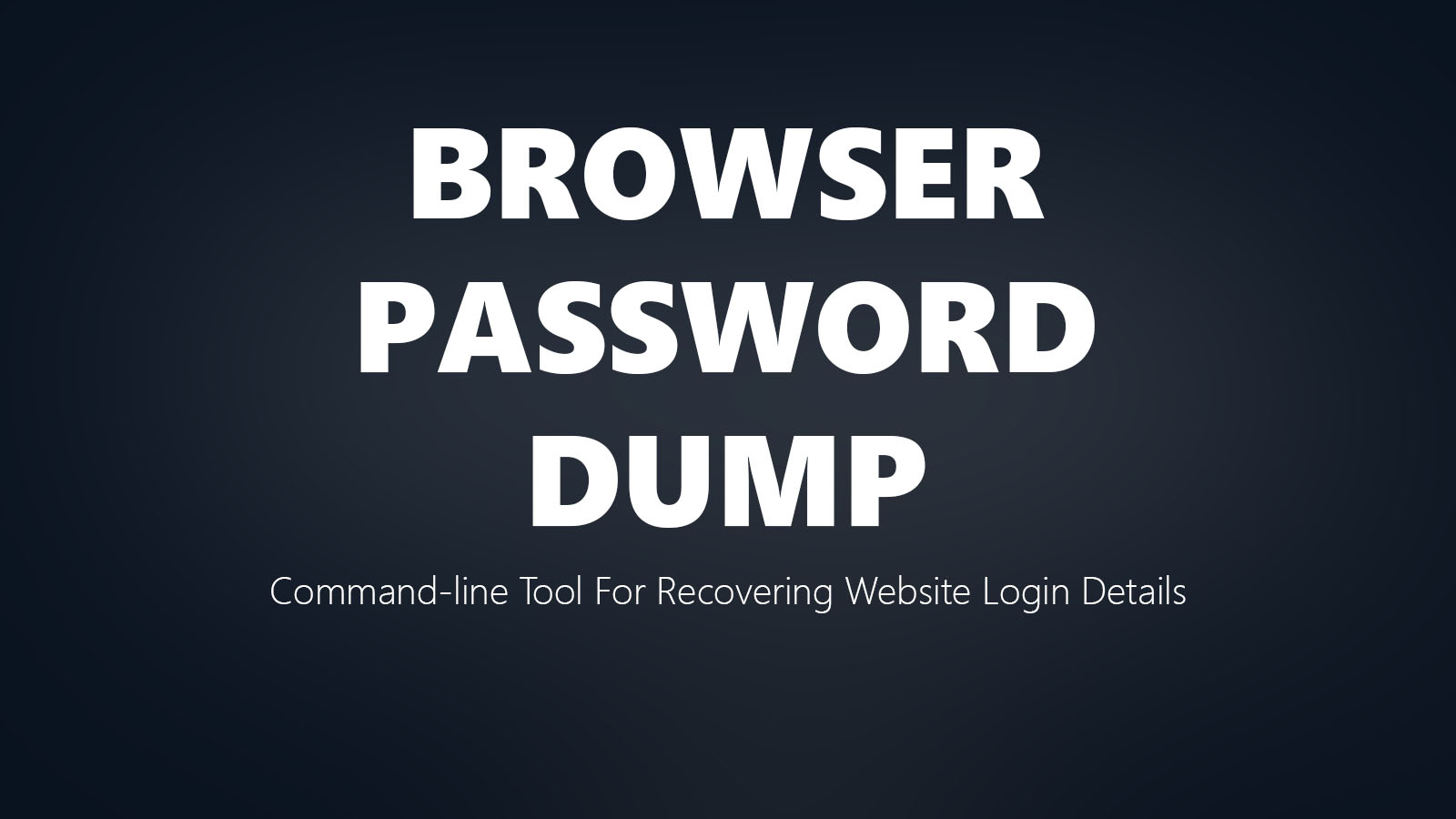 Browser Password Dump - Command-line Tool For Recovering Website Login Details From Popular Web Browsers
