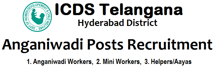 AWWS, AWHS, Anganwadi Workers Recruitment, Anganwadi Helpers Recruitment, ICDS Telangana Recruitments, ICDS Hyderabda, AWCs, Mini AWCs,Application Form, Selection Process,Integrated Child Development Scheme, District Women, Children Welfare Department, Hyderabad Distric