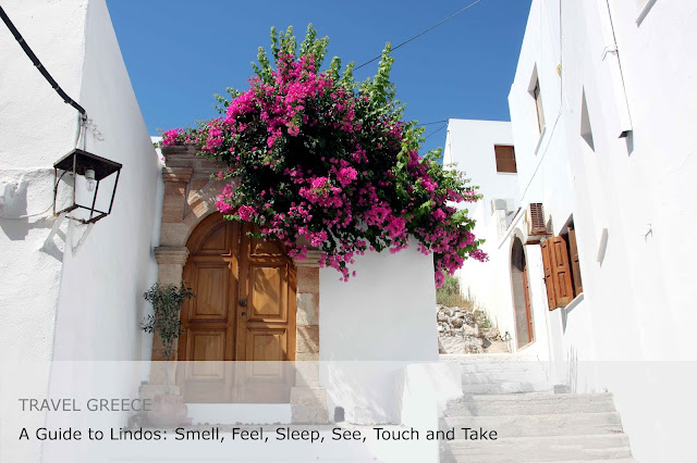 Travel Greece. A guide to Lindos: smell, feel, sleep, see, touch and take