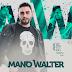 Mano Walter - Novo Promocional 2018