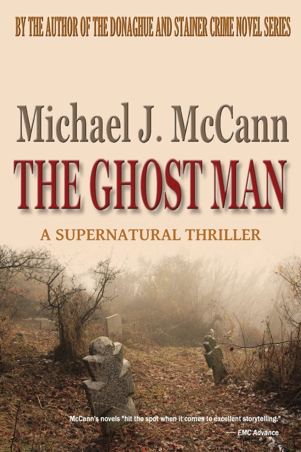 http://www.amazon.com/Ghost-Man-Michael-J-McCann-ebook/dp/B00BFKOHIK/ref=sr_1_1?s=books&ie=UTF8&qid=1422198377&sr=1-1&keywords=michael+j.+mccann+ghost+man