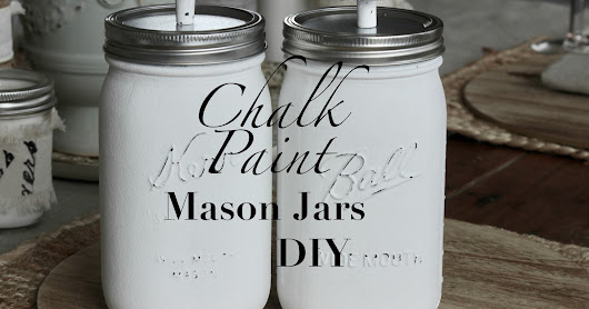 CHALK PAINT & MASON JARS DIY