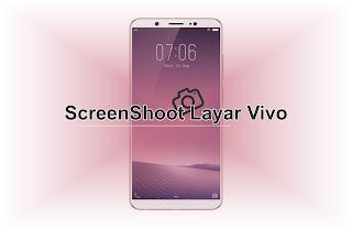 Cara Screenshot Layar Hp Vivo V7/V7+