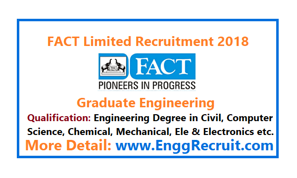 FACT Limited Recruitment 2018 for Graduate Engineering Posts