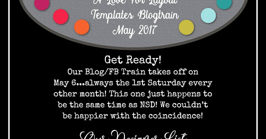 A Love For Layout Templates Blog train + nDSD sale, FWP, Win MY Store