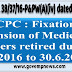 7th CPC: Fixation of Pension of medical officers retired during 01.01.2016 to 30.06.2016