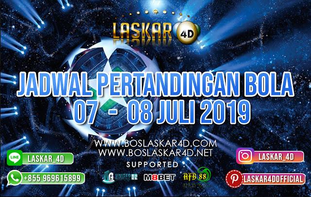 JADWAL PERTANDINGAN BOLA TANGGAL 07 – 08 JULI 2019