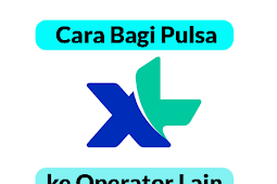 4 Cara Transfer Pulsa XL 2019 100% Work
