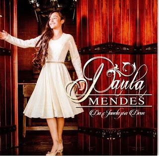 Baixar CD Da Janela Pra Deus Paula Mendes MP3 Gratis