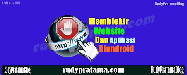 Cara Blokir Website dan Aplikasi Di Android