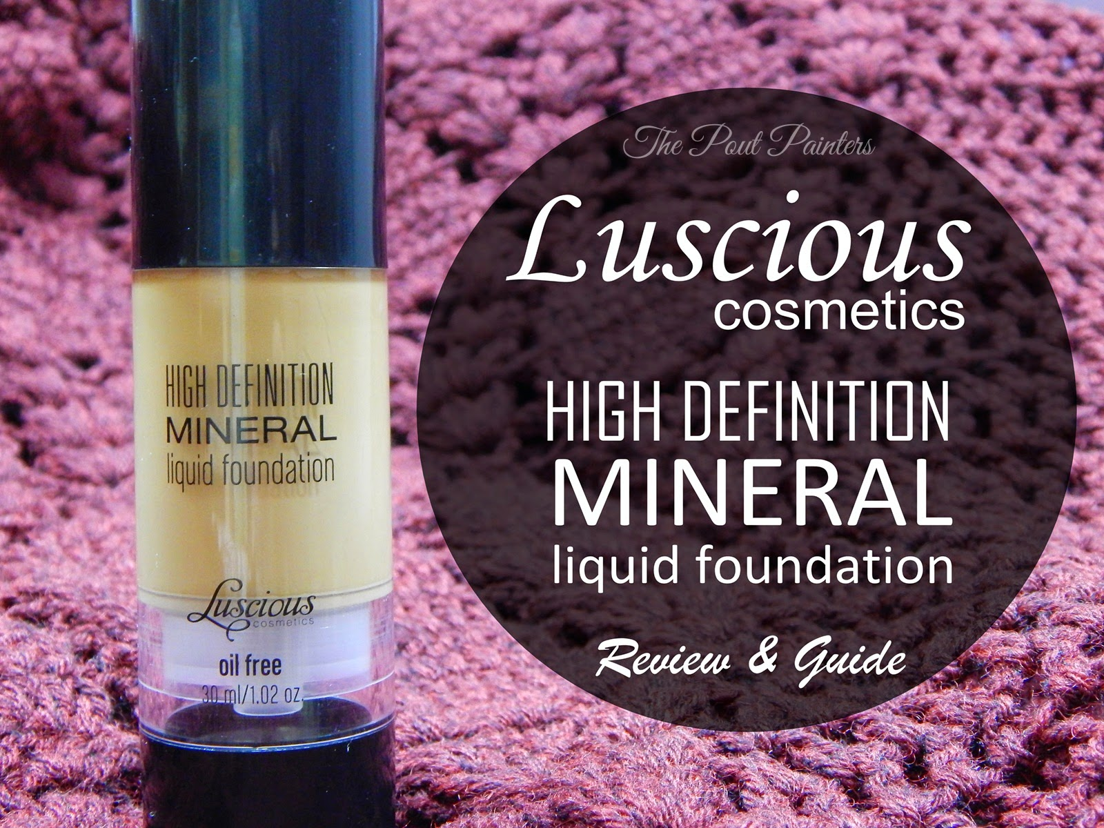 Luscious Cosmetics HD Mineral Liquid Foundation – Review