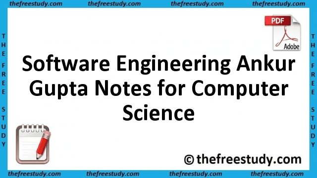 Software Engineering Ankur Gupta Class Notes for Computer Science