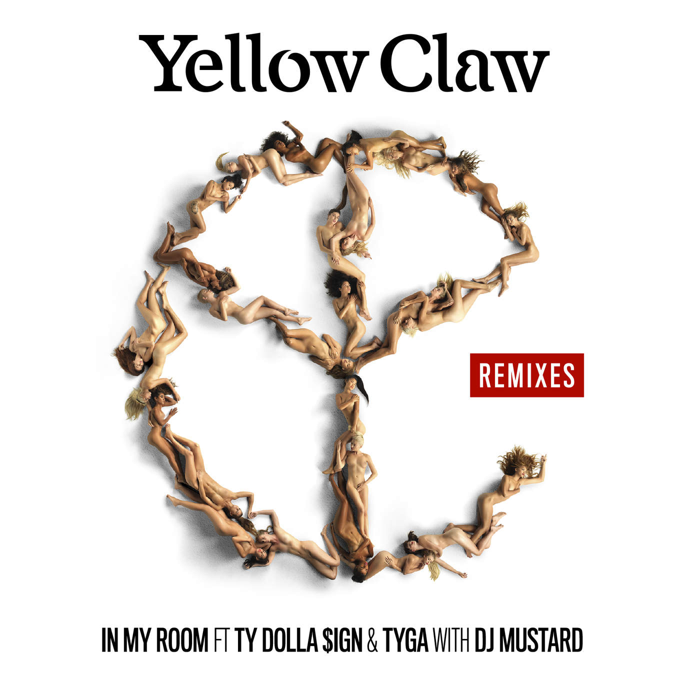 Yellow Claw & DJ Mustard- In My Room (feat. Ty Dolla $ign & Tyga) [Remixes] - EP Cover