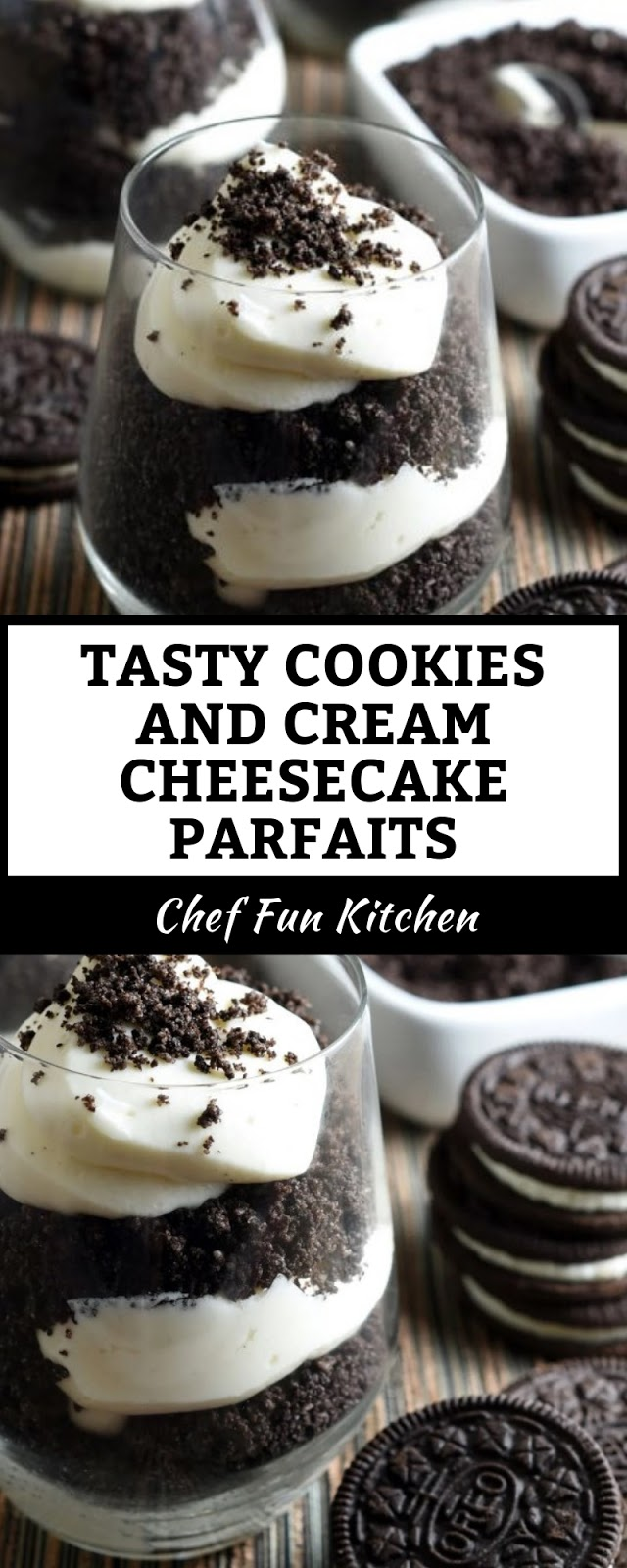 TASTY COOKIES AND CREAM CHEESECAKE PARFAITS