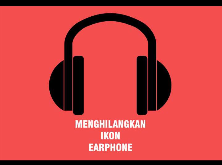 Cara Menghilangkan Lambang Earphone Di Atas Layar Hp Android