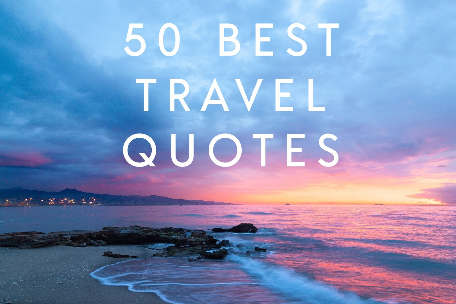 50 Inspiring Travel Quote Pictures: To Travel Lightly: 50 Best Travel Quotes For Travel