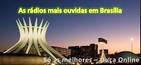 Relação daRádios mais ouvidas em Brasília Distrito Federal pelo site RADIOCOL
