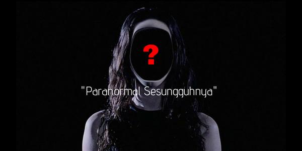 Arti Paranormal Yang Sesungguhnya
