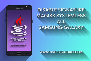Disable signature verification Samsung Galaxy