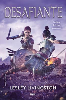 LIBRO - Desafiante (Vencedora #2) Leslie Livingston  Book: The Defiant (The Valiant #2)  (RBA Molino - 30 Mayo 2019)  COMPRAR ESTA NOVELA