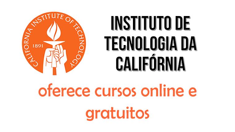 Instituto de Tecnologia da Califórnia (Caltech) oferece cursos online e gratuitos