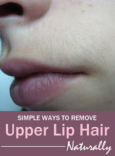 Simple Ways to Remove Upper Lip Hair Naturally