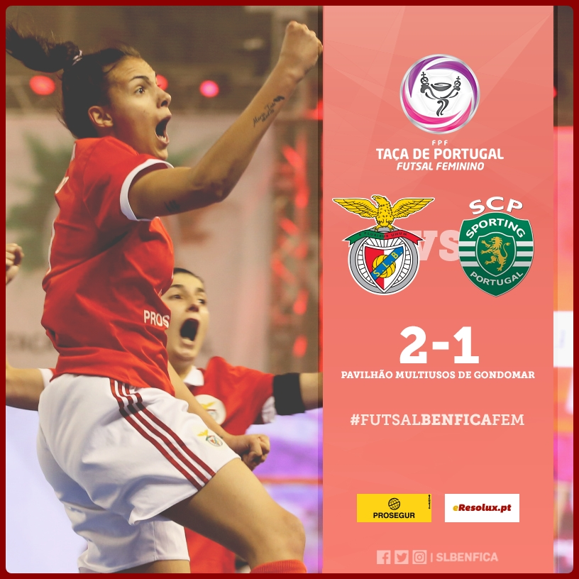 FUTSAL FEMININO ESTÁ NA FINAL DA TAÇA - Eu Sou do Benfica! 6938c2d7aad08
