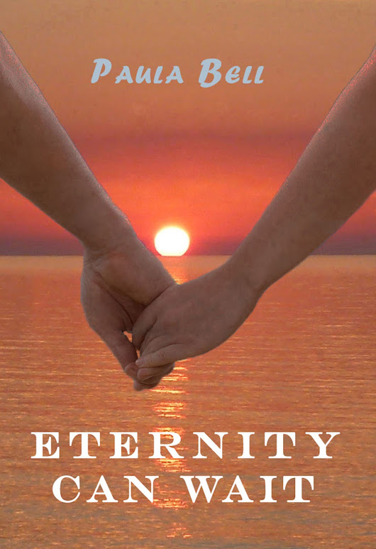GUEST POST: Eternity Can Wait by Paula Bell
