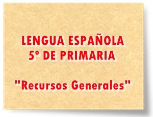 Recursos digitales generales Lengua Española de 5º de Primaria
