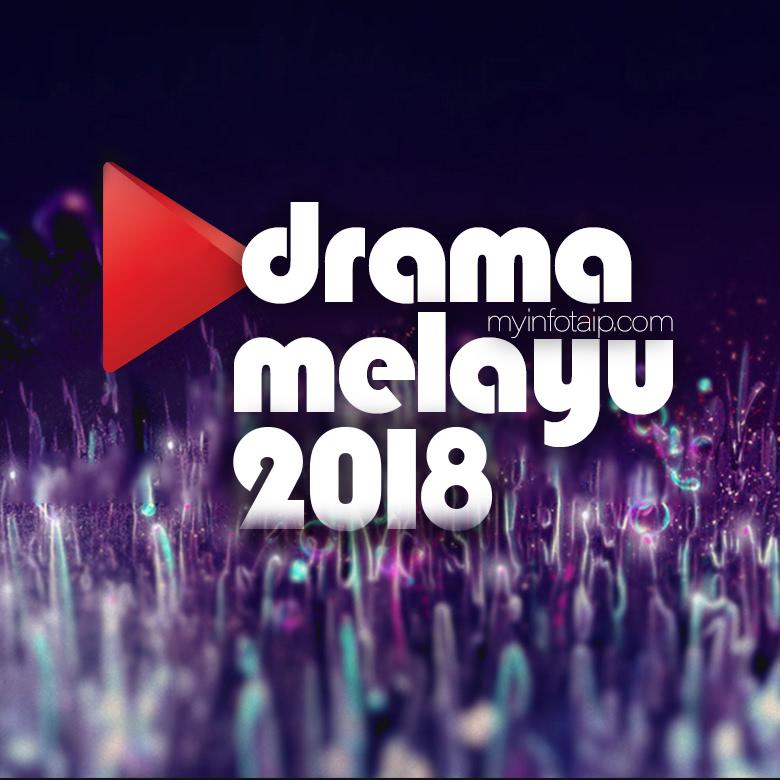 Drama Melayu 2018