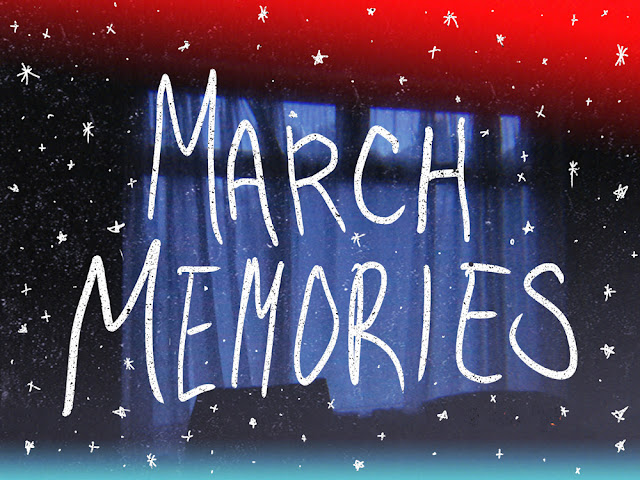 March Memories || 2018