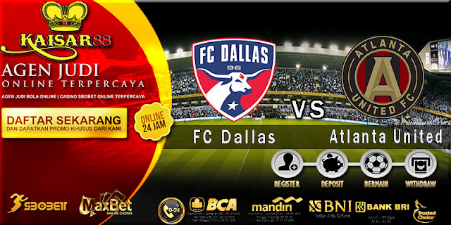 Prediksi Bola Jitu FC Dallas vs Atlanta United 5 Juli 2018