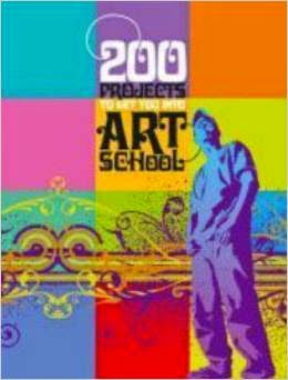 200 Projects to Get You into Art School by Valerie Colston