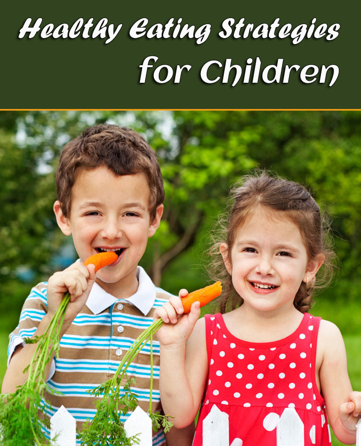Healthy Eating Strategies for Children
