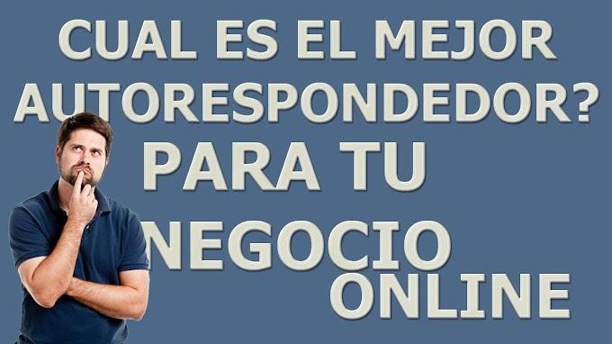 CUAL ES EL MEJOR AUTORESPONDEDOR PARA TU NEGOCIO EN INTERNET