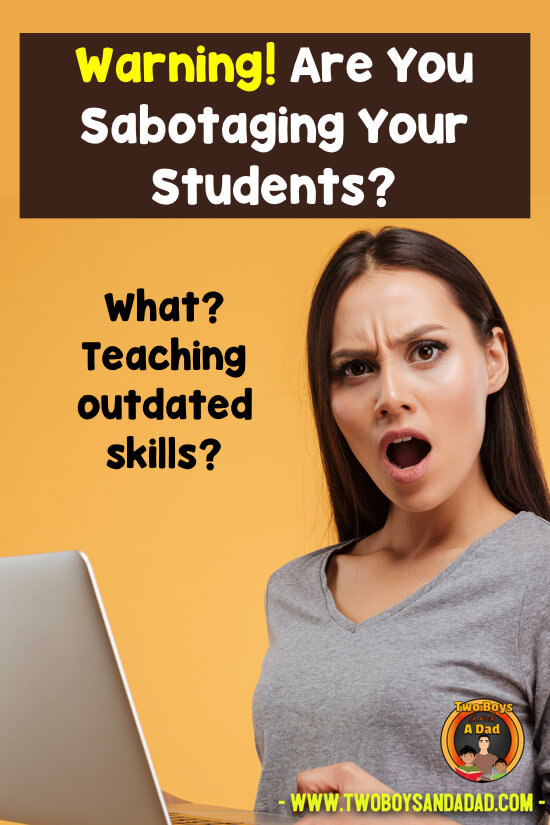 Still teaching outdated skills?