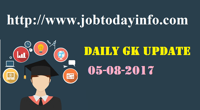 Daily GK Update 5th August 2017, Important Current Affairs