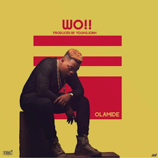 Olamide - Wo ! (Prod. Young John)