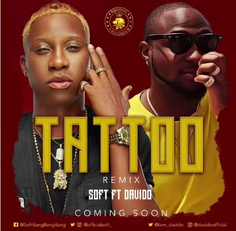 Soft Ft. Davido – Tattoo (Remix) [New Song] - www.mp3made.com.ng