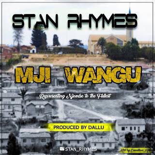 Stan Rhymes - Mji Wangu
