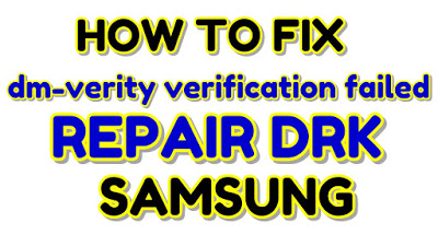 How to Fix dm-verity verification failed & need to check DRK