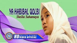 Lirik Lagu Ya Habibal Qalbi - Sheila Sahanaya