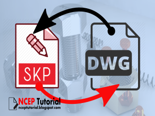 Kupas Tuntas Cara Export Impor file Sketchup ke CAD