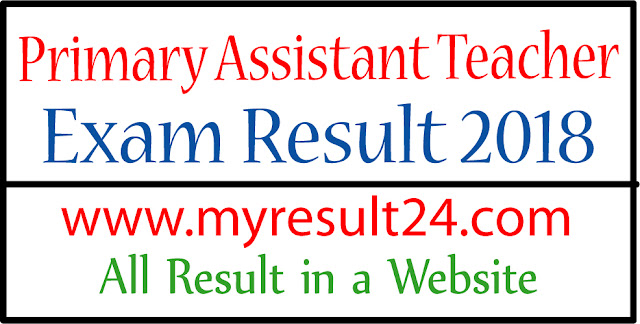 Primary Assistant Teacher Exam Result 2018